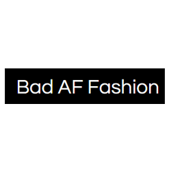 Bad AF Fashion